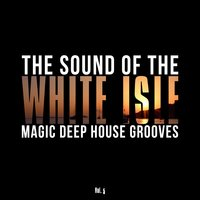 The Sound of the White Isle, Vol. 5 (Magic Deep House Grooves) — сборник