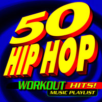 50 Hip Hop Workout Hits! Music Playlist — Workout Remix Factory
