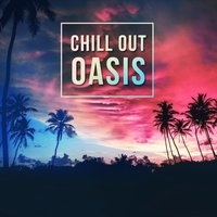 Chill Out Oasis — Lounge Music Oasis