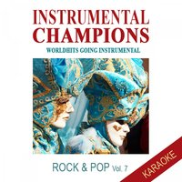 Rock & Pop Vol. 7 - Karaoke — Instrumental Champions