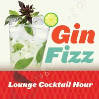 Gin Fizz Lounge Cocktail Hour — сборник