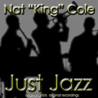 Just Jazz — Nat King Cole