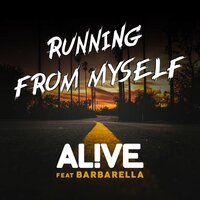 Running From Myself — Alive, Barbarella