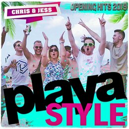 Playa Style [Opening Hits 2019] — Chris & Jess