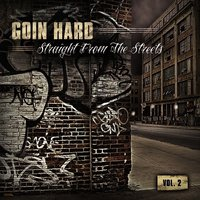 Goin Hard - Straight from the Streets, Vol. 2 — сборник