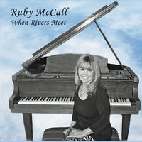 When Rivers Meet — Ruby McCall