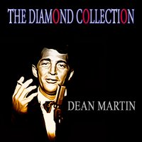 The Diamond Collection — Dean Martin