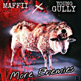 More Enemies — Young Gully, Maffii