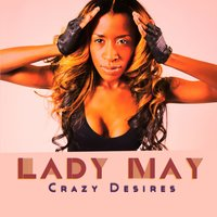 Crazy Desires — Lady May