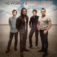 Born Again: Miracles Edition — Newsboys