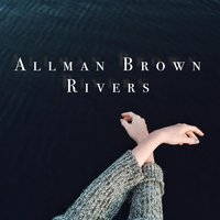 Rivers — Allman Brown
