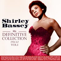 The Definitive Collection 1956-62, Vol. 1 — Shirley Bassey
