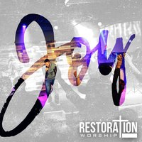 Joy — Restoration Worship, Adonis Deleon