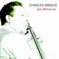 Jazz Anthology — Charles Mingus
