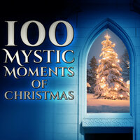 100 Mystic Moments Of Christmas — сборник