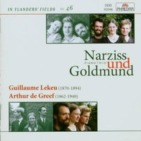 In Flanders' Fields, Vol. 46: Narziss Pianotrio und Goldmund — Guillaume Lekeu, Arthur De Greef, Narziss Und Goldmund Piano Trio, Narziss Pianotrio und Goldmund