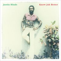 Know Jah Better — Justin Hinds