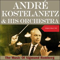 The Music Of Sigmund Romberg — Andre Kostelanetz & His Orchestra, Andre Kostelantz & His Orchestra