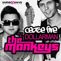 Cease Fire — DollarMan, The Mankeys