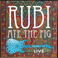 Live — Rubi Ate the Fig