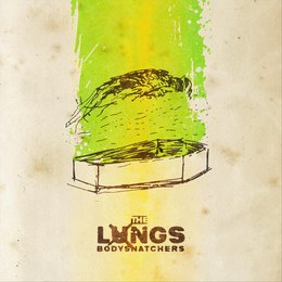 Bodysnatchers — The Lungs