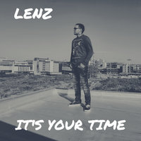 It's Your Time — Lenz