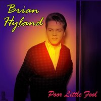 Poor Little Fool — Brian Hyland