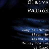Song of Storms (From the Legend of Zelda, Ocarina of Time) — Claire Waluch