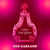 Litter And Glitter — Red Garland