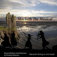 "Macbeth Riding on the Heath ( From ""Macbeth the Musical"") — Timothy Robinson"