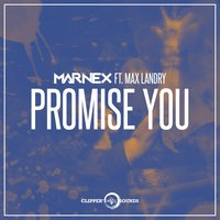 Promise You — Max Landry, Marnex