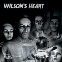 Wilson's Heart — Christopher Young