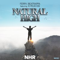 Natural High — Beatrappa & Ferry, Ki Peum Kim