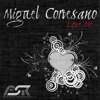 Love Me — Miguel Cortesano