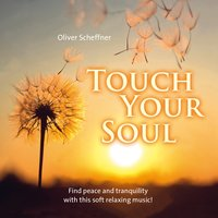 Touch your soul — Oliver Scheffner