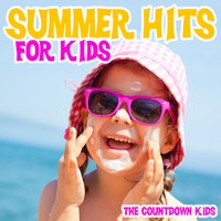 Summer Hits for Kids — The Countdown Kids