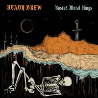 Rusted Metal Kings — Heady Brew