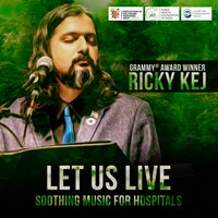 Let Us Live - Soothing Music for Hospitals — Ricky Kej