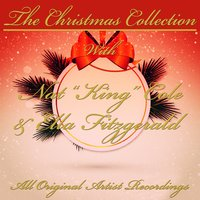 "The Christmas Collection — Ella Fitzgerald, Nat King Cole, Nat ""King"" Cole & Ella Fitzgerald, Nat ""King"" Cole / Ella Fitzgerald"