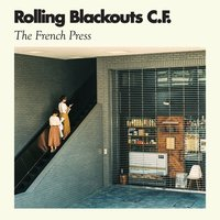 The French Press — Rolling Blackouts Coastal Fever