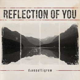 Reflection of You — Dave Pettigrew
