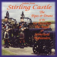Salute from Stirling Castle — The Argyll & Sutherland Highlanders