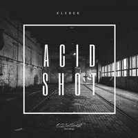 Acid Shot EP — Kleber