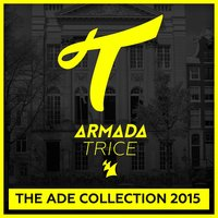 Armada Trice - The ADE Collection 2015 — сборник