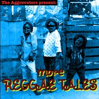 The Aggrovators Present: More Reggae Tales — сборник