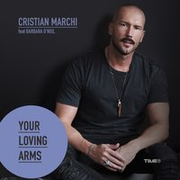 Your Loving Arms — Cristian Marchi, Barbara O'Neil