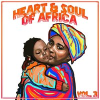 Heart And Soul Of Africa Vol. 3 — сборник