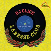 Labesse Club — DJ Click