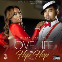 Love, Life, & Hip Hop, Vol. 1 — The Real Eyeconz