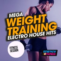 Mega Weight Training Electro House Hits Fitness Session — сборник